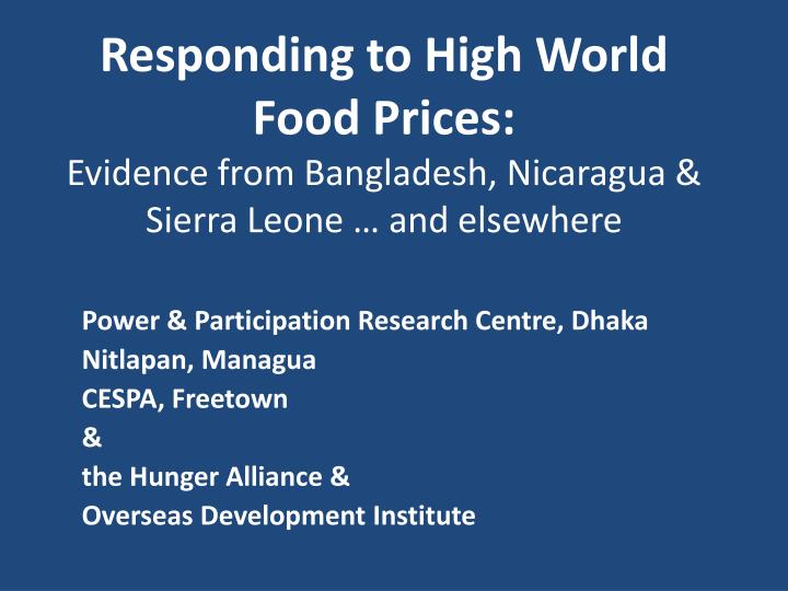 responding to high world food prices evidence from bangladesh nicaragua sierra leone and elsewhere n.
