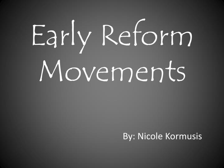 fre ways did early nineteenth century reform movements abo Nineteenth-century media and the construction of  and discourse in early nineteenth-centu  popular movements from the gregorian reform to the reformation.