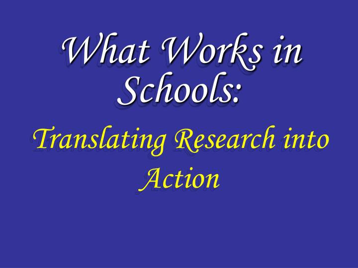 What Works in Schools: