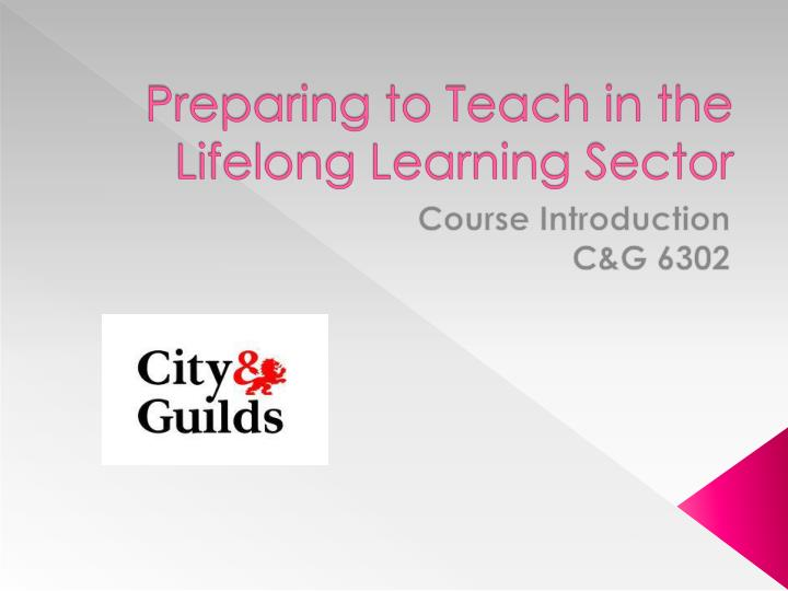 prepare to teach in the lifelong learning sector essay Frip is the frontrunner in the sector in teaching opportunities come as a good option for retirees to prepare for their accessible lifelong learning.