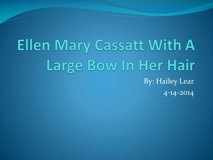ellen mary cassatt with a large bow in her hair n.
