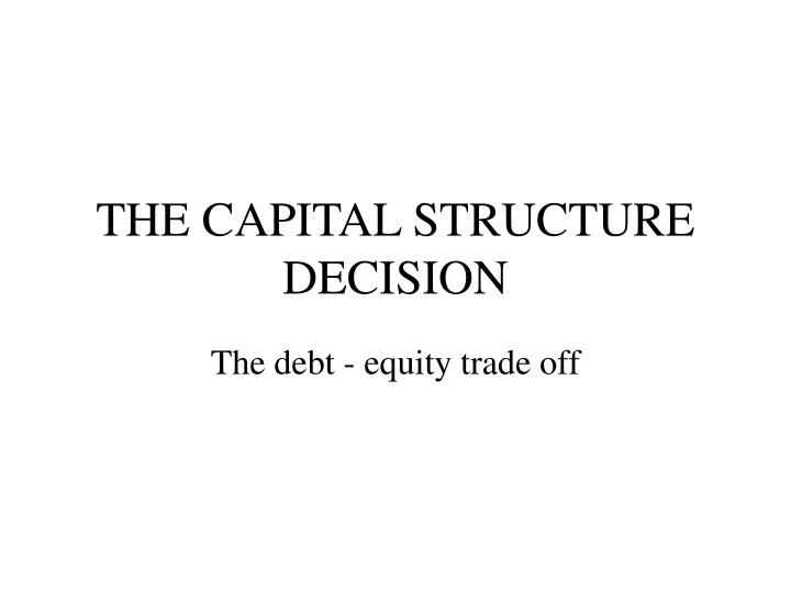the capital structure decision n.