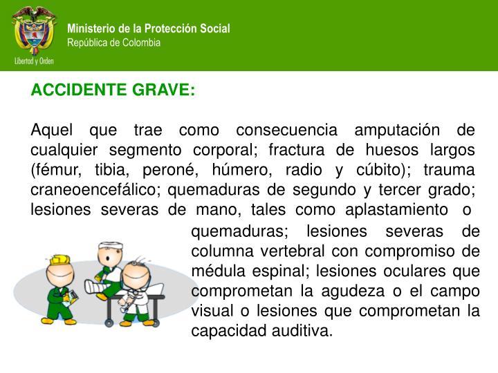 ACCIDENTE GRAVE: