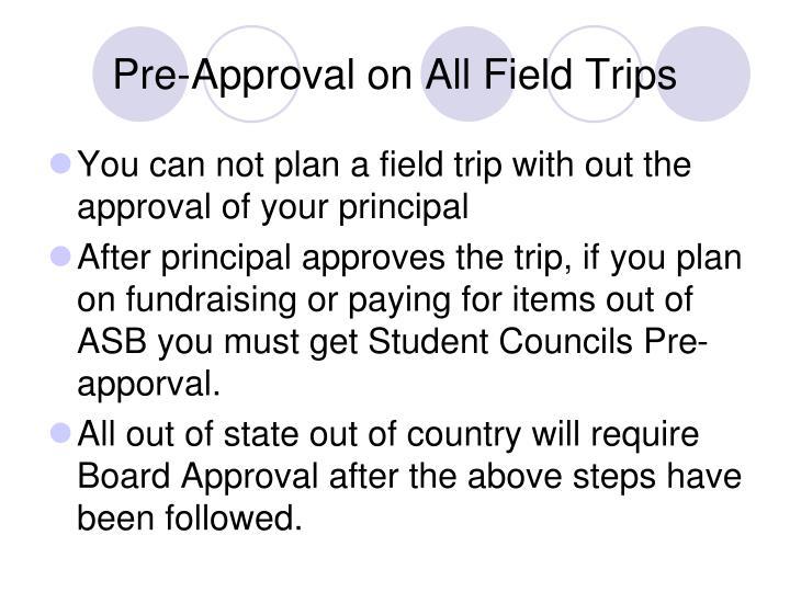 Pre approval on all field trips