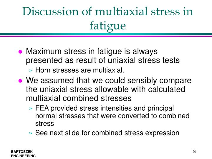 Discussion of multiaxial stress in fatigue