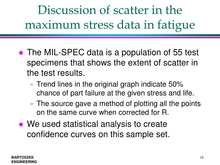 Discussion of scatter in the maximum stress data in fatigue