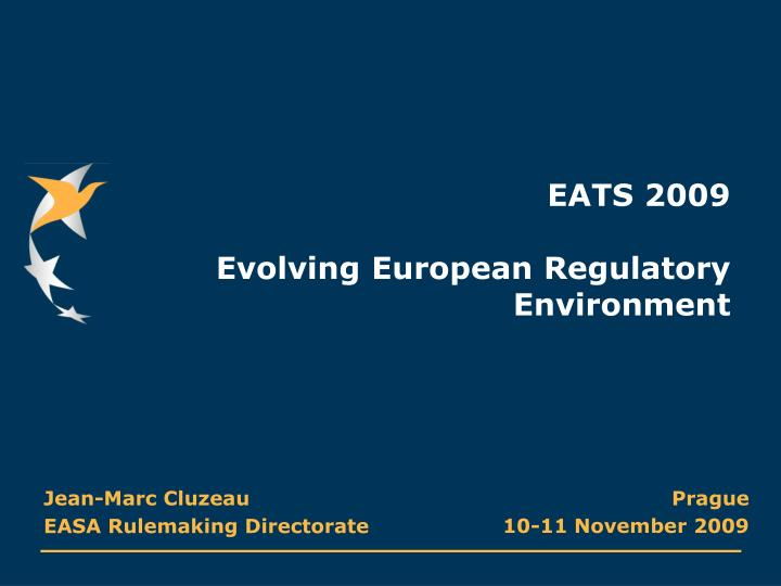 eats 2009 evolving european regulatory environment n.