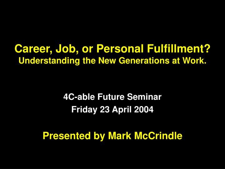 career job or personal fulfillment understanding the new generations at work n.