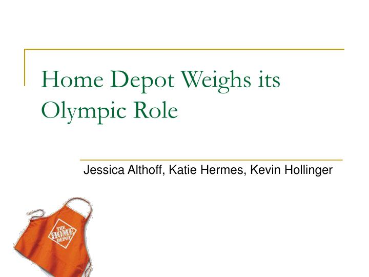 home depot weighs its olympic role n.