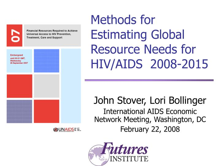 methods for estimating global resource needs for hiv aids 2008 2015 n.