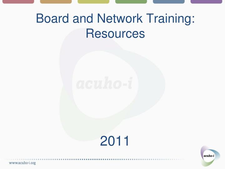 board and network training resources 2011 n.