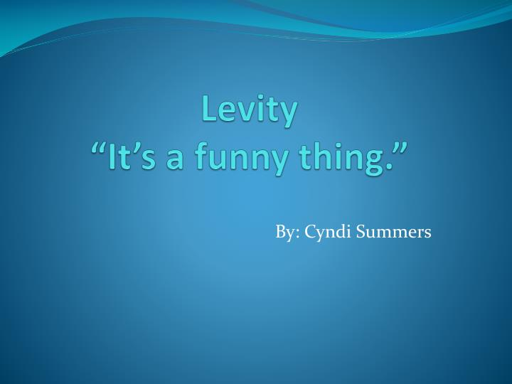 levity it s a funny thing n.