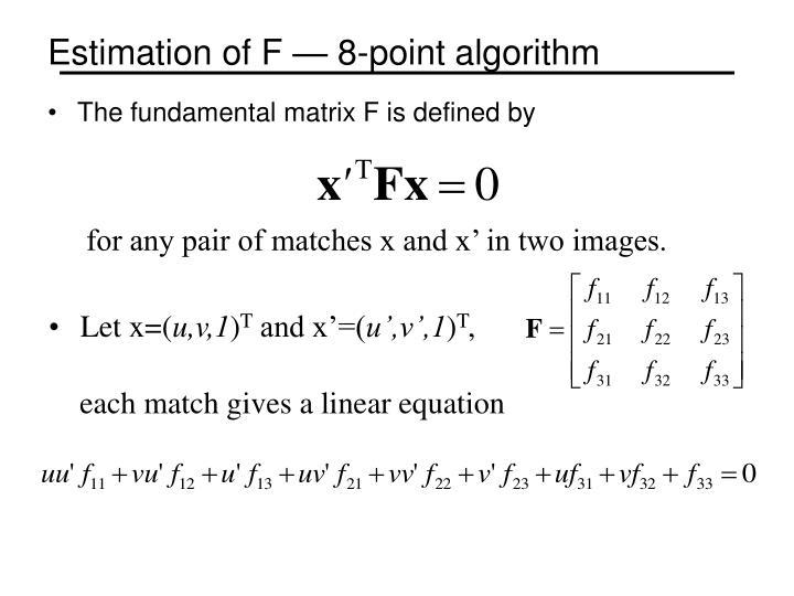 Estimation of F — 8-point algorithm