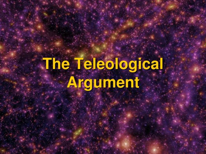 The Teleological Argument