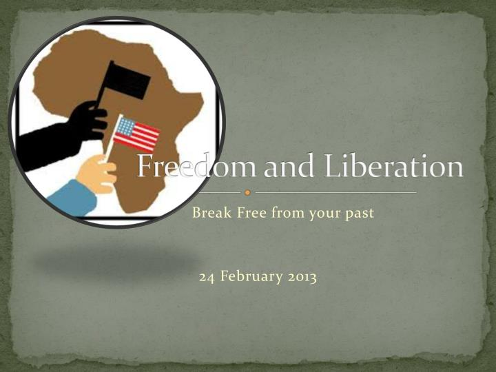freedom and liberation n.