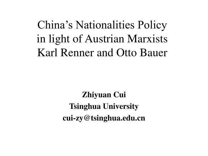 china s nationalities policy in light of austrian marxists karl renner and otto bauer n.