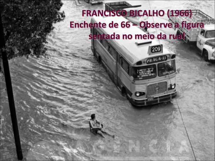 FRANCISCO BICALHO (1966)