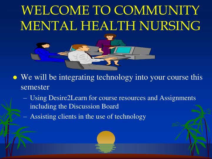 Welcome to community mental health nursing