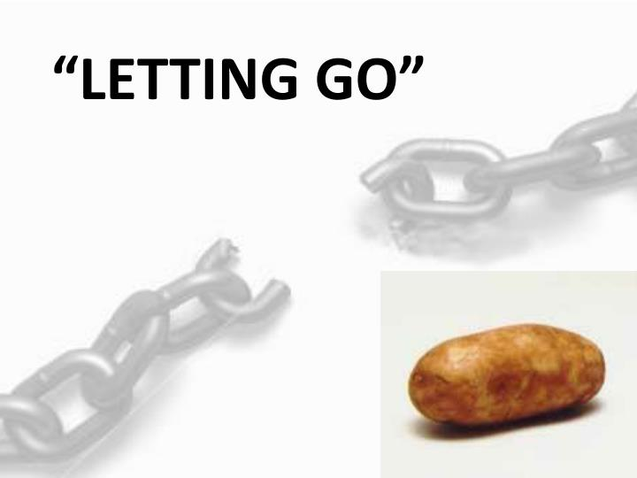 """LETTING GO"""