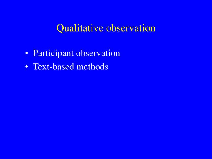 the usefulness of participant observation as a The fact that direct observation methods, such as, participant observation, appear to be rather uncommon in logistics research may contribute to the lack of interorganizational studies.