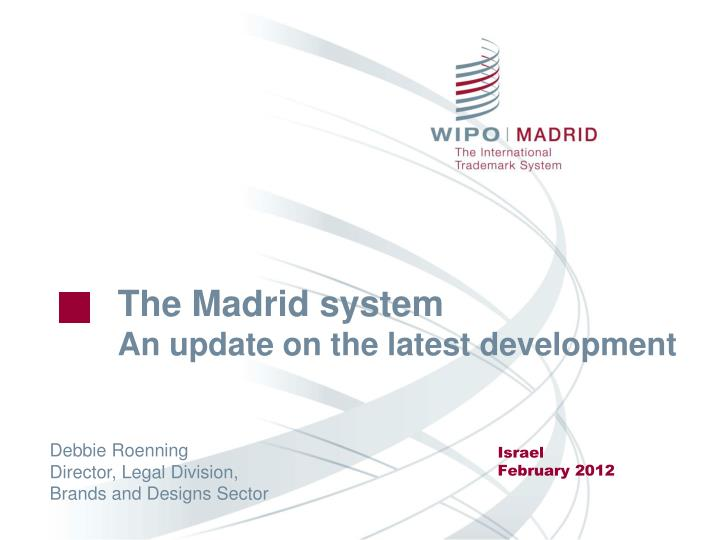 the madrid system an update on the latest development n.