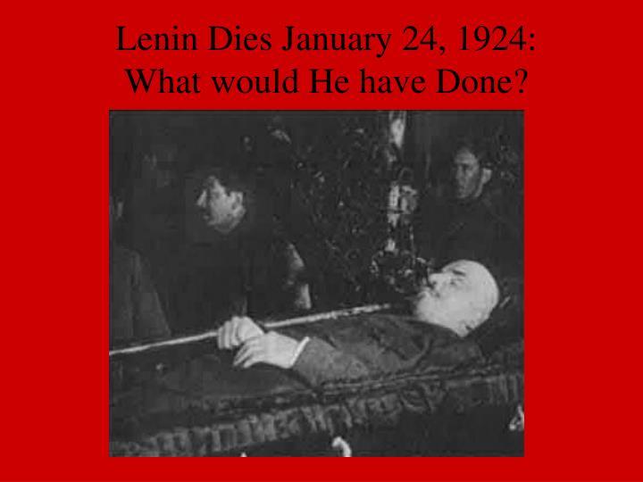 Lenin Dies January 24, 1924:
