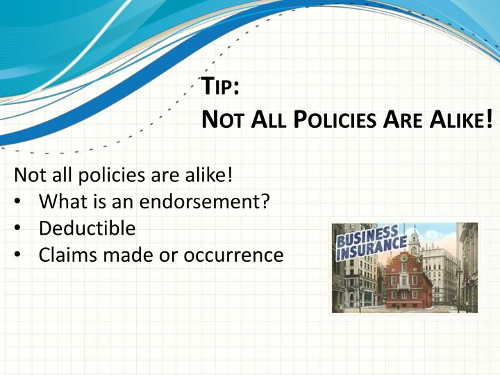 Not all policies are alike!