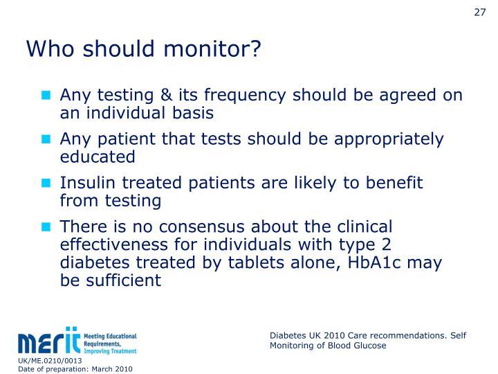 Who should monitor?