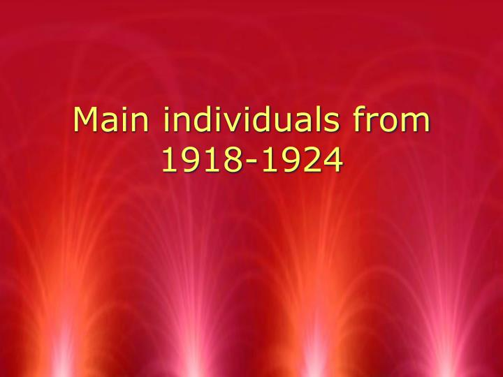 main individuals from 1918 1924