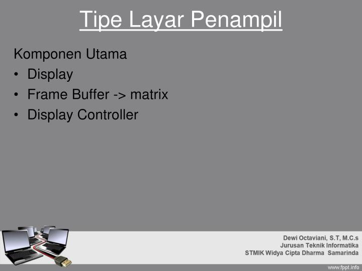 Tipe Layar Penampil