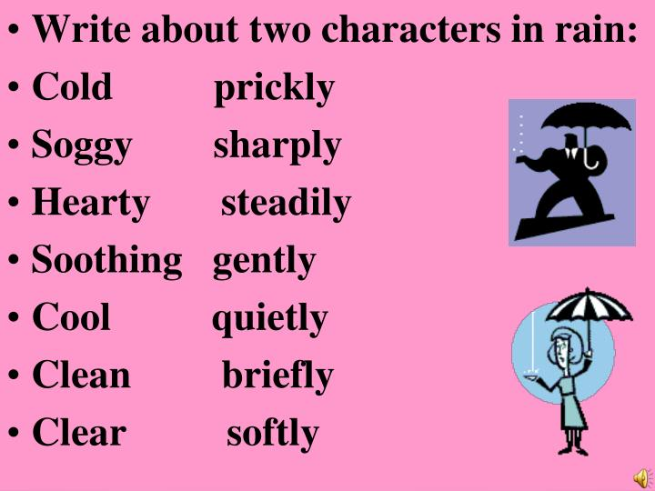 Write about two characters in rain: