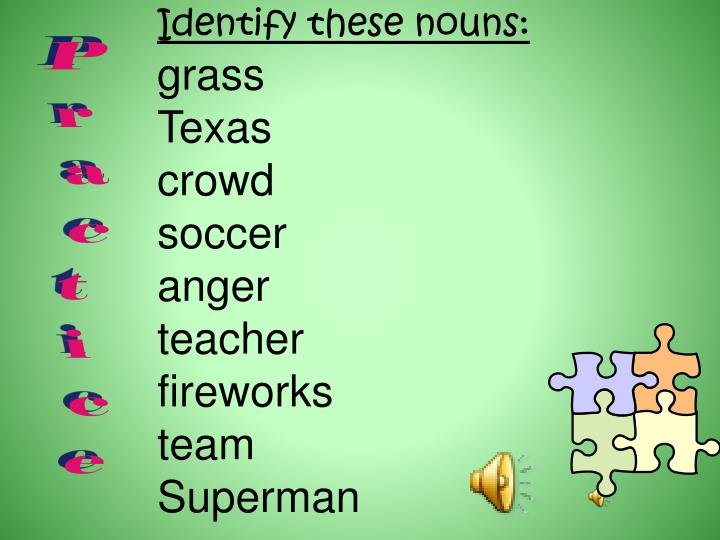 Identify these nouns: