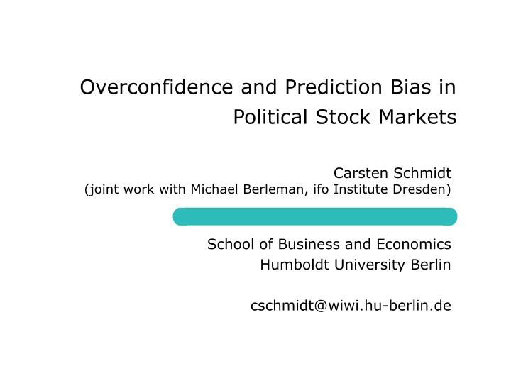 overconfidence and prediction bias in political stock markets n.