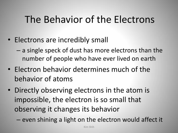 The Behavior of the Electrons