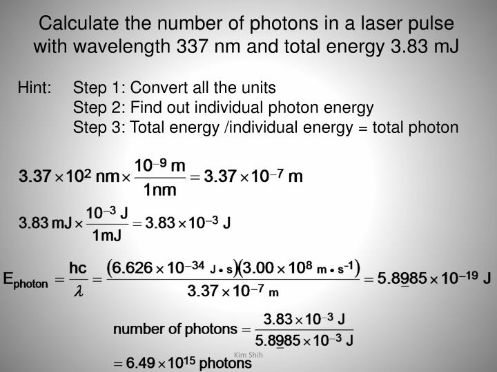 Calculate the number of photons in a laser pulse with wavelength 337 nm and total energy 3.83