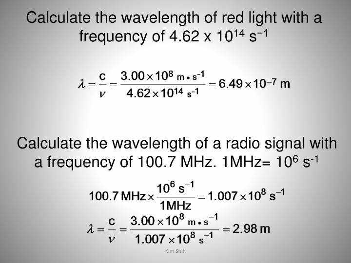 Calculate the wavelength of red light with a frequency of 4.62 x 10