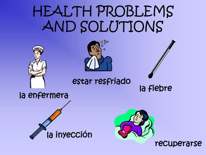 HEALTH PROBLEMS AND SOLUTIONS