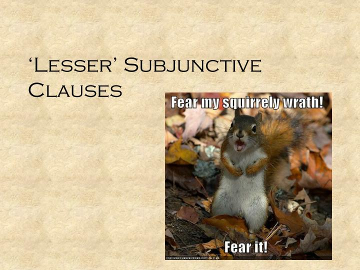 lesser subjunctive clauses n.