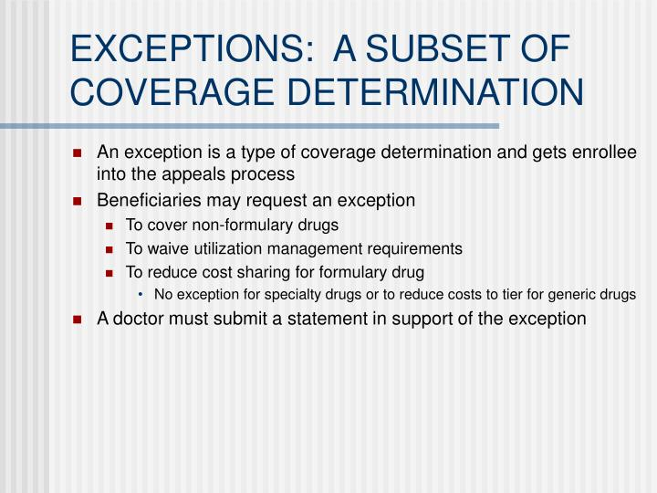 EXCEPTIONS:  A SUBSET OF COVERAGE DETERMINATION