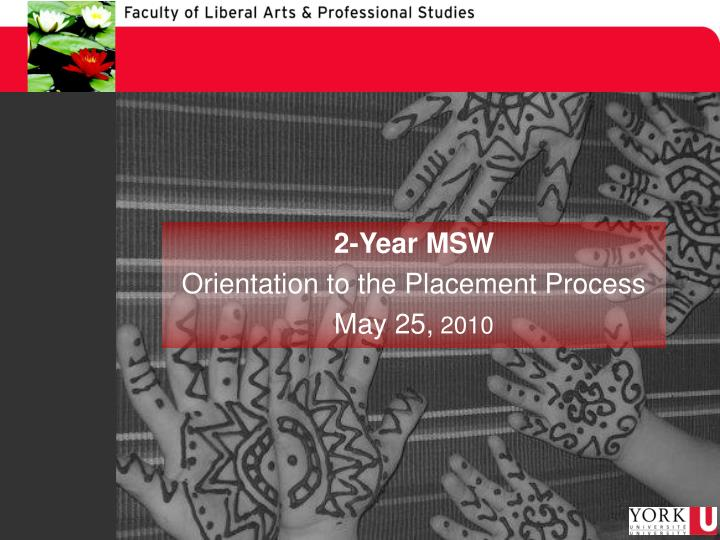2 year msw orientation to the placement process may 25 2010 n.
