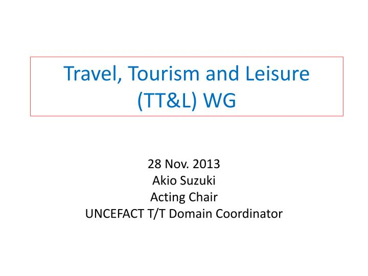 travel tourism and leisure tt l wg n.