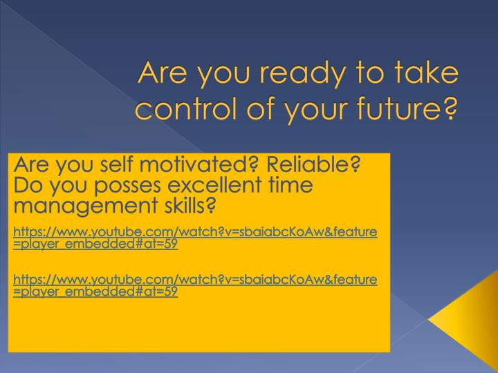 are you ready to take control of your future n.