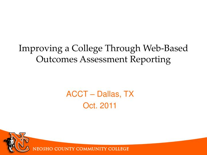 improving a college through web based outcomes assessment reporting n.