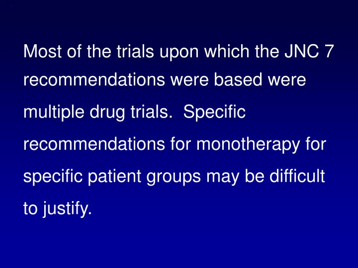Most of the trials upon which the JNC 7