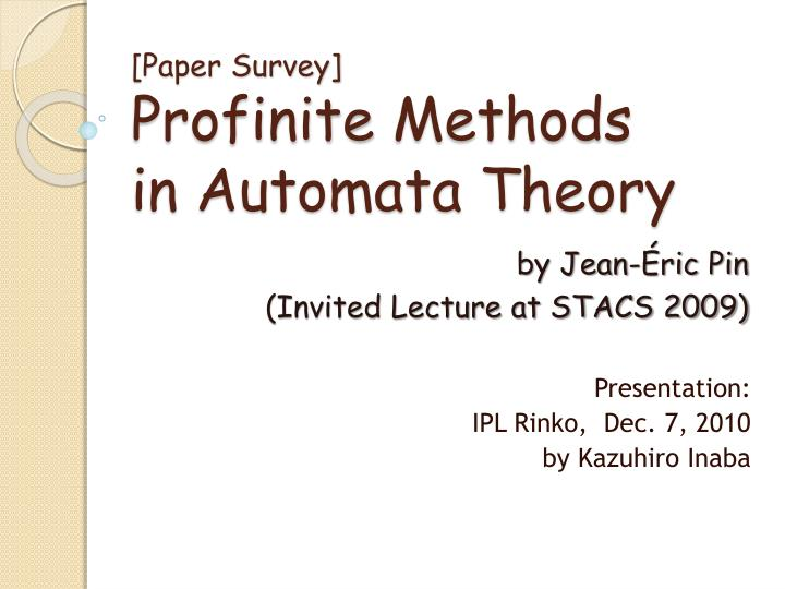paper survey profinite methods in automata theory n.