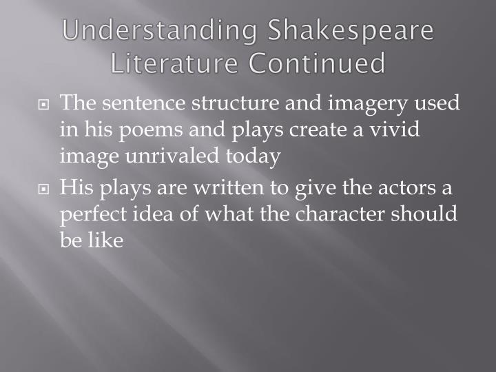 Understanding Shakespeare Literature Continued