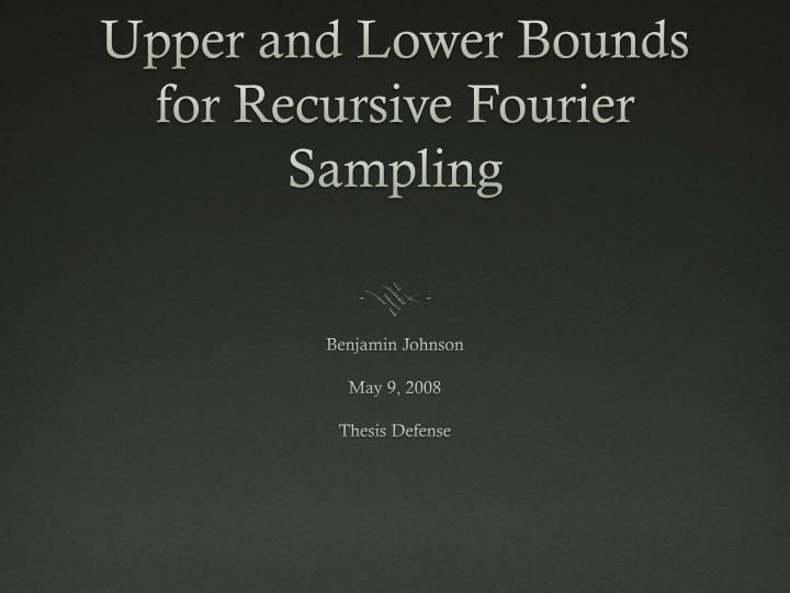 upper and lower bounds for recursive fourier sampling n.