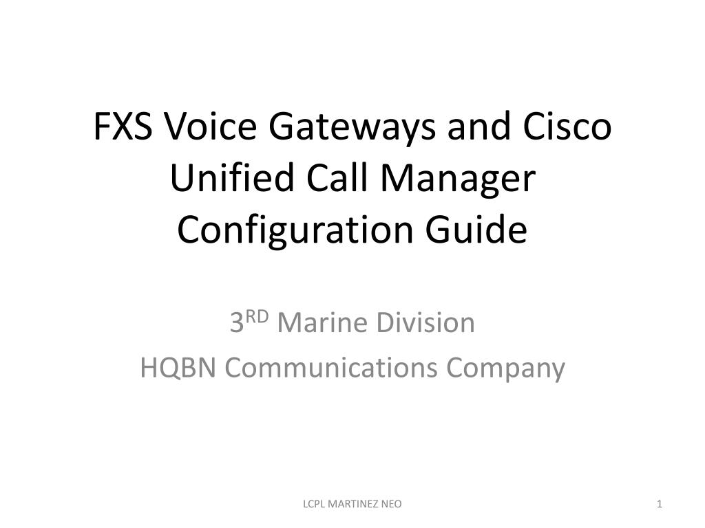 PPT - FXS Voice Gateways and Cisco Unified Call Manager