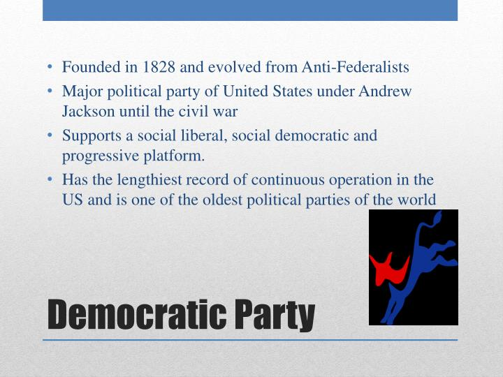 Founded in 1828 and evolved from Anti-Federalists