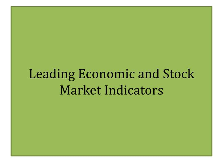 PPT - Leading Economic and Stock Market Indicators